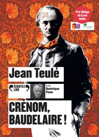 Jean Teulé - Crénom, Baudelaire!. 1 CD audio MP3