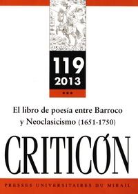 Alain Bègue - Criticon N° 119/2013 : El libro de poesia entre Barroco y Neoclasicismo (1651-1750).