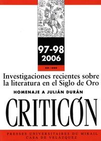 Alain Bègue et Agnès Delage - Criticon N° 97-98/2006 : Investigaciones recientes sobre la literatura en el Siglo de Oro - Homenaje a Julian Duran.