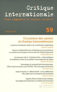 Antoine Vauchez - Critique internationale N° 59, Avril-juin 20 : Circulation des savoirs et champs transnationaux.