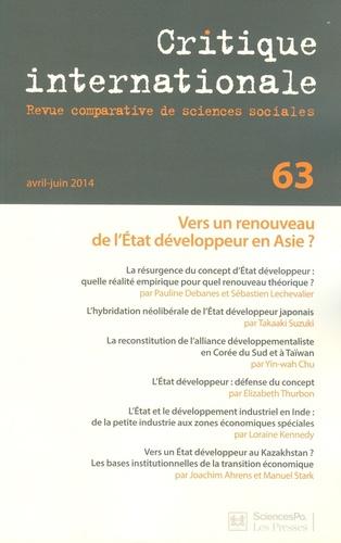 Pauline Debanes et Sébastien Lechevalier - Critique internationale N° 63, Avril-juin 20 : Vers un renouveau de l'Etat développeur en Asie ?.