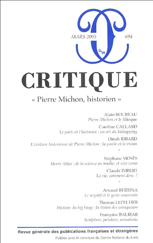 Alain Boureau et Caroline Callard - Critique N° 694, Mars 2005 : Pierre Michon, historien.