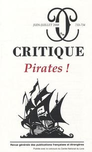 Razmig Keucheyan et Laurent Tessier - Critique N° 733-734, Juin-Jui : Pirates !.
