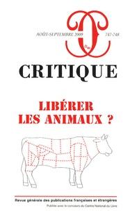 Jean-Christophe Bailly et Françoise Balibar - Critique N° 747-748, Août-sep : Libérer les animaux ?.