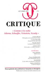Philippe Roger - Critique N° 773, Octobre 2011 : Comme à la radio Adorno, Schaeffer, Veinstein, Szendy.