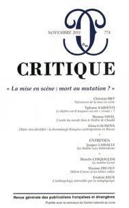 """Christian Biet et Tiphaine Karsenti - Critique N° 774, Novembre 201 : """"La mise en scènes : mort ou mutation ?""""."""