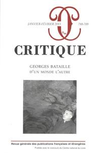 Denis Hollier et Georges Didi-Huberman - Critique N° 788-789, janvier- : Georges Bataille, d'un monde à l'autre.