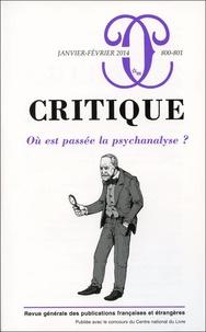 Sophie Mendelsohn - Critique N° 800-801, Janvier- : Où est passée la psychanalyse ?.