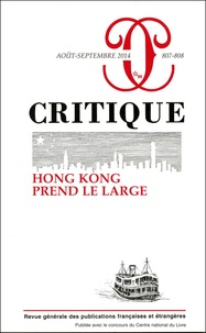 Philippe Roger - Critique N° 807-808, août-sep : Hong Kong prend le large.