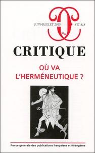 Ioana Vultur - Critique N° 817-818, Juin-jui : Où va l'herméneutique ?.