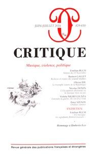 Philippe Roger - Critique N° 829-830, juin-jui : Musique, violence, politique.