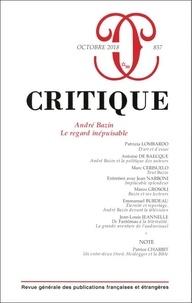 Philippe Roger - Critique N° 857, octobre 2018 : André Bazin - Le regard inépuisable.