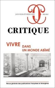 Philippe Roger - Critique N° 860-861, janvier- : Vivre dans un monde abîmé.