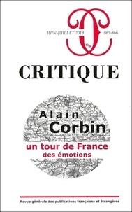 Pierre Birnbaum et Philippe Roger - Critique N° 865-866, juin-jui : Alain Corbin - Un tour de France des émotions.