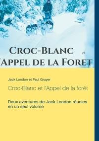 Jack London - Croc-Blanc ; L'appel de la forêt.