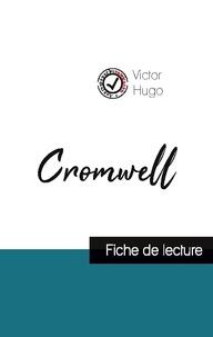 Victor Hugo - Cromwell de Victor Hugo (fiche de lecture et analyse complète de l'oeuvre).