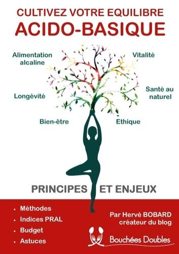 Hervé Bobard - Cultivez votre équilibre acido-basique - Principes et enjeux.