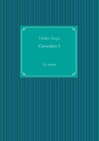 Helder Serpa - Curriculum 3 - Le mort.