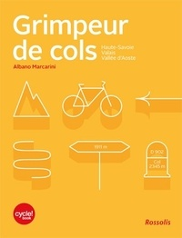 Albano Marcarini - Cycle ! Magazine  : Grimpeur de cols - Haute-savoie, Valais, Vallée d'Aoste.