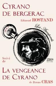 Edmond Rostand et Bruno Cras - Cyrano de Bergerac suivi de La Vengeance de Cyrano.