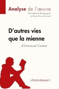 Emmanuel Carrère - D'autres vies que la mienne.
