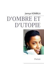 Jannys Kombila - D'ombre et d'utopie - Poésie.