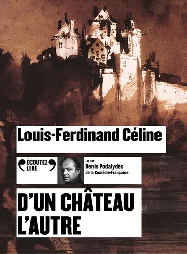 Louis-Ferdinand Céline - D'un château l'autre. 1 CD audio MP3