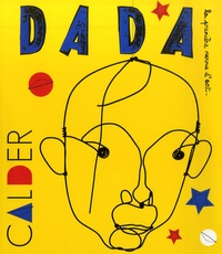 Céline Delavaux - Dada N° 146 : Alexandre Calder.