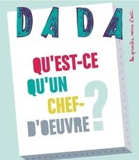Catherine Gimonnet et Alexandra Favre - Dada N° 156, Mai 2010 : Qu'est-ce qu'un chef-d'oeuvre ?.
