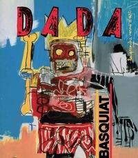 Christian Nobial et Antoine Ullmann - Dada N° 159 : Basquiat.