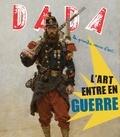 Antoine Ullmann - Dada N° 192 : L'art entre en guerre.