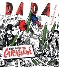 Christian Nobial et Antoine Ullmann - Dada N° 220, Juin 2017 : L'art de la caricature.