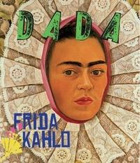 Antoine Ullmann - Dada N° 228, mai 2018 : Frida Kahlo.