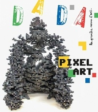Christian Nobial et Antoine Ullman - Dada N° 233, janvier 2019 : Pixel art.