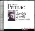 Herman Melville - Daniel Pennac lit Bartleby le scribe d'Herman Melville. 1 CD audio