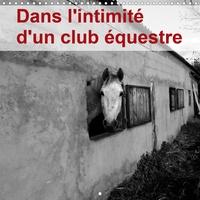 Didier Sibourg - Dans l'intimité d'un club équestre (Calendrier mural 2020 300 × 300 mm Square) - La vie d'un club équestre dans l'envers de décor. (Calendrier mensuel, 14 Pages ).