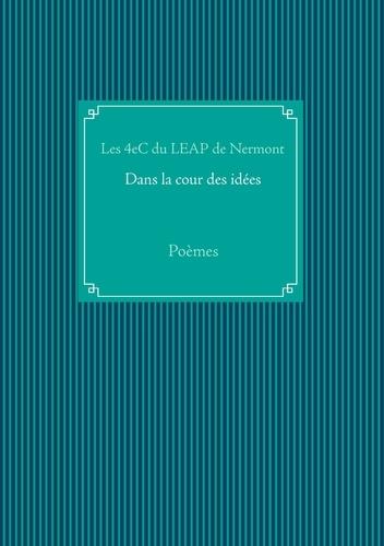 4e C du LEAP de Nermont - Dans la cour des idées - Poèmes.