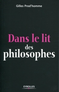 Gilles Prod'homme - Dans le lit des philosophes.