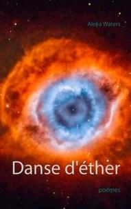 Aleka Waters - Danse d'éther.