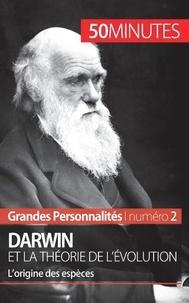 Romain Parmentier - Darwin et la théorie de l'évolution - L'origine de l'espèce.