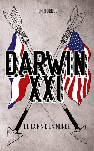Henri Duboc - Darwin XXI - ou la fin d'un monde.