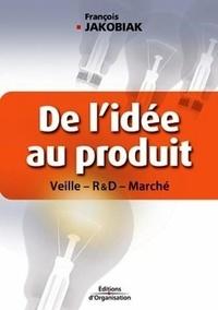 François Jakobiak - De l'idée au produit - Veille -R & D- Marché.