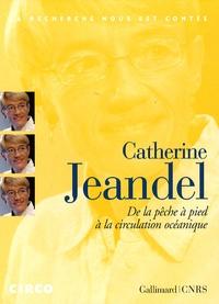 Catherine Jeandel - De la pêche à pied à la circulation océanique. 1 DVD