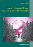 Albert Ahmeti - De la peinture du temps dans les essais de Montaigne.