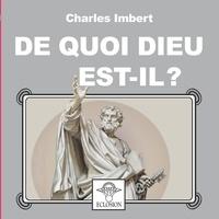 Charles Imbert - De quoi Dieu est-il ?.