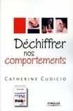 Catherine Cudicio - Déchiffrer nos comportements.