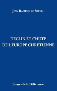 Jean-Raphaël de Sourel - Déclin et chute de l'Europe chrétienne.