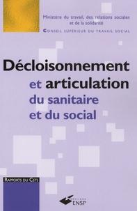 Ministère du Travail - Décloisonnement et articulation du sanitaire et du social - Le décloisonnement, une fausse évidence. L'articulation du sanitaire et du social, une voie recommandée.