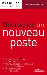 Hervé Bommelaer - Décrocher un nouveau poste.