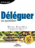 Michel Bussières et Jean-Pierre Gauthier - Déléguer au quotidien - Les 7 règles d'or.